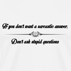 Don't ask stupid questions - Men's Premium T-Shirt