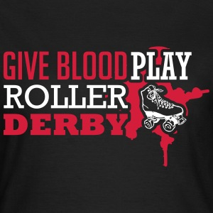 Give blood. Play roller derby Camisetas - Camiseta mujer