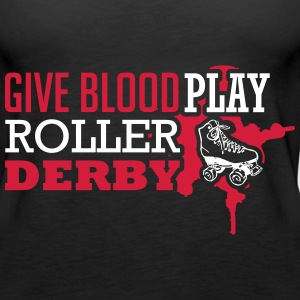 Give blood. Play roller derby Tops - Frauen Premium Tank Top
