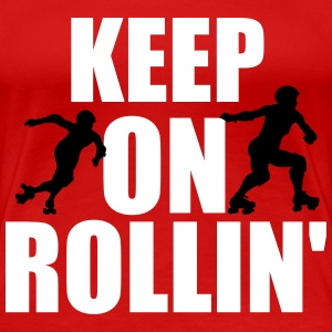 Keep on rollin' T-Shirts - Frauen Premium T-Shirt