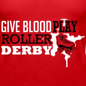 Give blood. Play roller derby Tops - Women's Premium Tank Top