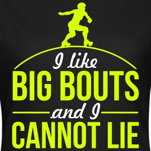 I like big bouts and I cannot lie T-shirts - Vrouwen T-shirt