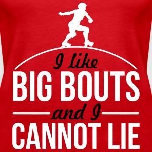I like big bouts and I cannot lie Top - Canotta premium da donna