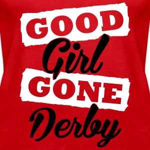 Good girl gone derby Tops - Frauen Premium Tank Top