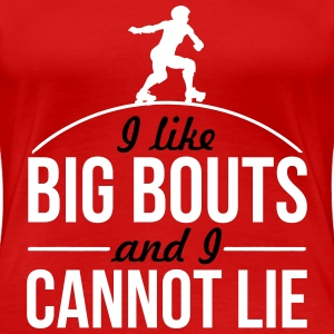 I like big bouts and I cannot lie T-Shirts - Frauen Premium T-Shirt