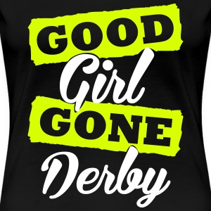 Good girl gone derby Camisetas - Camiseta premium mujer