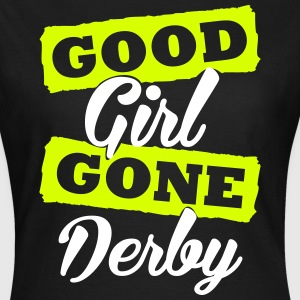 Good girl gone derby T-Shirts - Frauen T-Shirt
