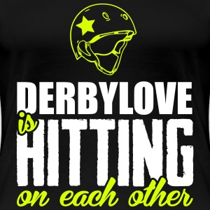 Derbylove is hitting on each other T-Shirts - Frauen Premium T-Shirt