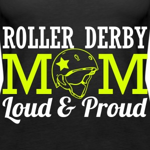 Roller derby mom - loud Tops - Frauen Premium Tank Top