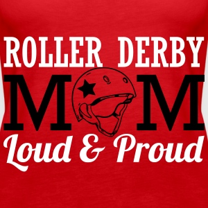 Roller derby mom - loud Top - Canotta premium da donna