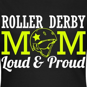 Roller derby mom - loud T-Shirts - Frauen T-Shirt