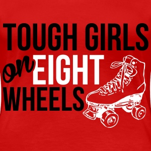 Tough girls on eight wheels Magliette - Maglietta Premium da donna