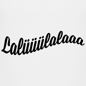 Lalülala T-Shirts - Teenager Premium T-Shirt