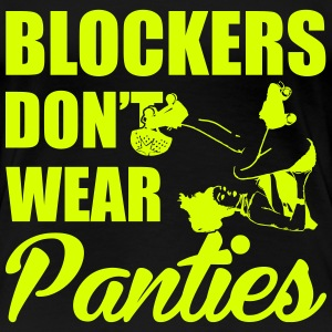 Blockers don't wear panties T-skjorter - Premium T-skjorte for kvinner
