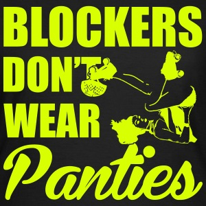 Blockers don't wear panties T-Shirts - Women's T-Shirt