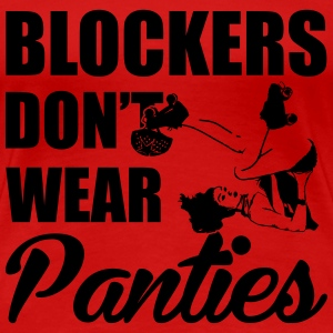 Blockers don't wear panties T-Shirts - Women's Premium T-Shirt