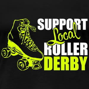 Support local roller derby Camisetas - Camiseta premium mujer