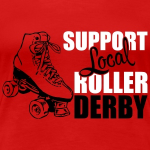 Support local roller derby T-Shirts - Women's Premium T-Shirt
