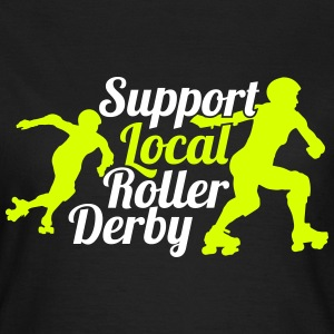 Support local roller derby Camisetas - Camiseta mujer