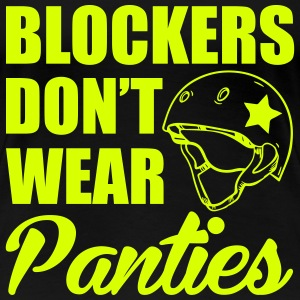 Blockers don't wear panties Magliette - Maglietta Premium da donna