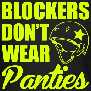 Blockers don't wear panties T-Shirts - Frauen T-Shirt