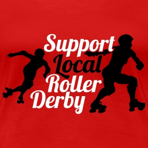 Support local roller derby T-skjorter - Premium T-skjorte for kvinner