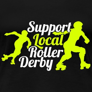 Support local roller derby T-Shirts - Frauen Premium T-Shirt