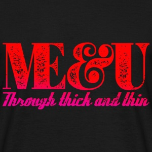 Me and U through thick and thin - red - Männer T-Shirt