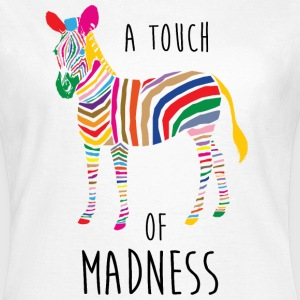 A Touch of Madness - Zebra - Color your Life ! T-skjorter - T-skjorte for kvinner