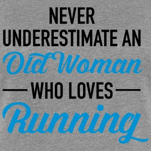 Never Underestimate An Old Woman Who Loves Running T-Shirts - Women's Premium T-Shirt