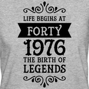 Life Begins at Forty - 1976 The Birth Of Legends T-Shirts - Women's Organic T-shirt