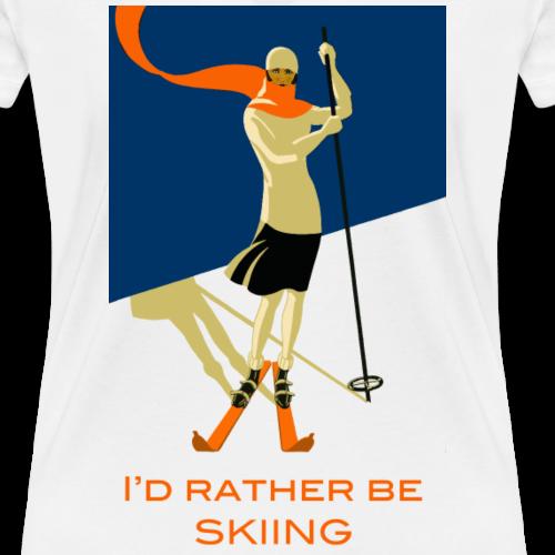 I'd Rather Be Skiing - Vintage Skier Design