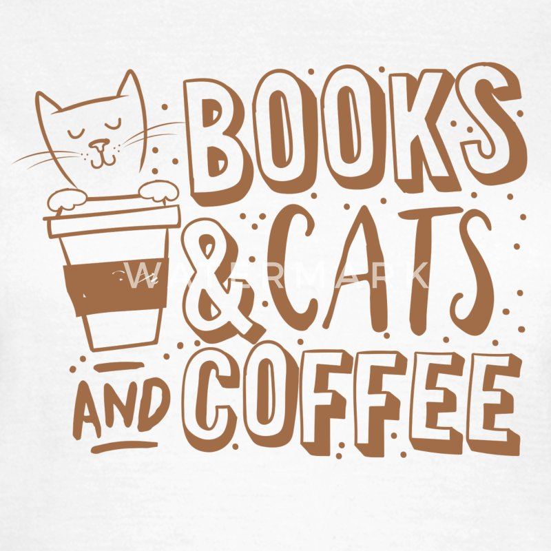 Weiß books cats and coffee T-Shirts - Frauen T-Shirt