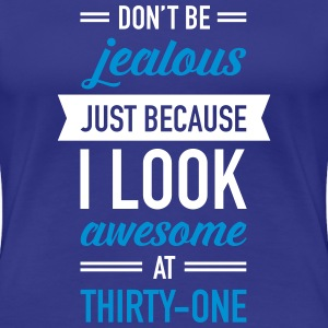 Awesome At Thirty-One T-shirts - Premium-T-shirt dam
