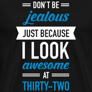 Awesome At Thirty-Two T-Shirts - Männer Premium T-Shirt