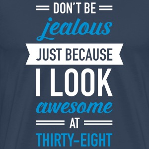 Awesome At Thirty-Eight T-shirts - Premium-T-shirt herr