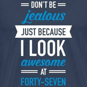 Awesome At Forty-Seven T-shirts - Mannen Premium T-shirt