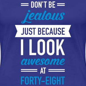 Awesome At Forty-Eight T-shirts - Vrouwen Premium T-shirt