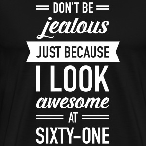 Awesome At Sixty-One T-Shirts - Men's Premium T-Shirt