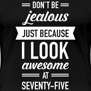 Awesome At Seventy-Five T-Shirts - Frauen Premium T-Shirt