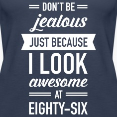 Awesome At Eighty-Six Tops