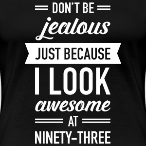 Awesome At Ninety-Three T-shirts - Dame premium T-shirt