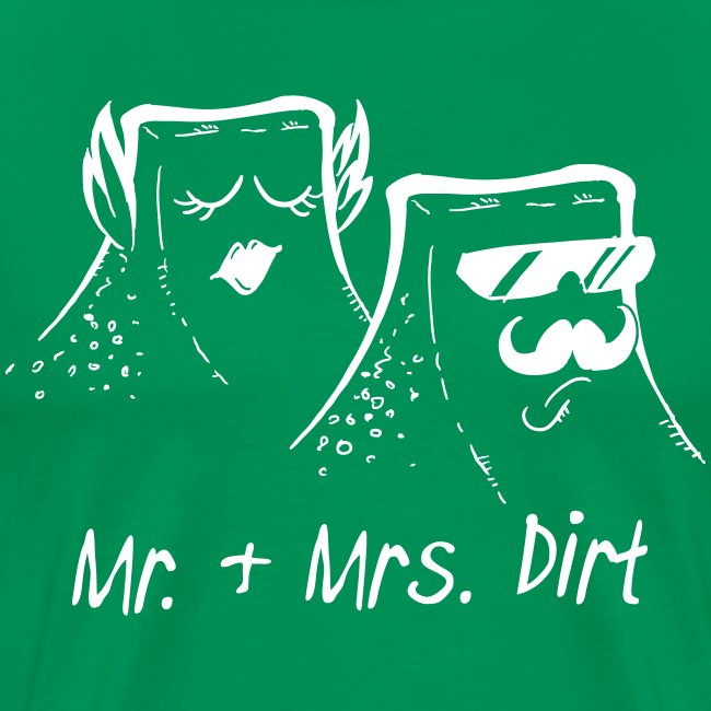 Mr. & Mrs. Dirt