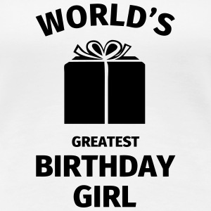 World's Greatest Birthday Girl T-shirts - Premium-T-shirt dam