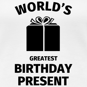 World's Greatest Birthday Present T-shirts - Premium-T-shirt dam
