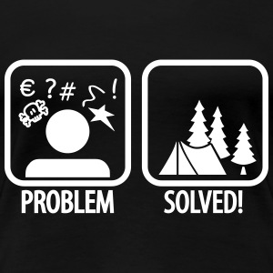 problem solved - camping T-shirts - Vrouwen Premium T-shirt