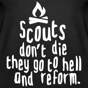 scouts don't die they go to hell and reform Tops - Camiseta de tirantes premium mujer