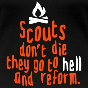 scouts don't die they go to hell and reform Magliette - Maglietta Premium da donna
