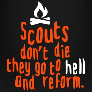 scouts don't die they go to hell and reform Camisetas - Camiseta premium adolescente
