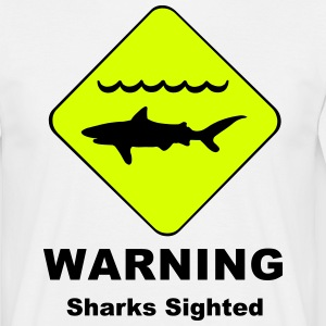 Warning Sharks Sighted Symbol T-Shirts - Men's T-Shirt